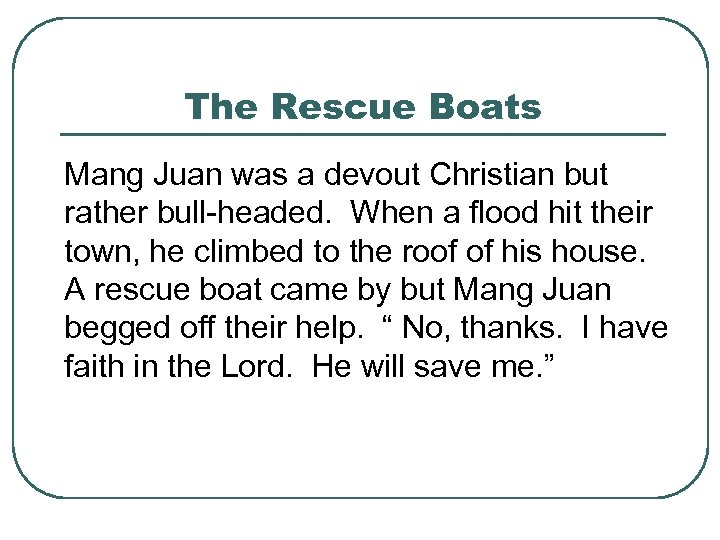 The Rescue Boats Mang Juan was a devout Christian but rather bull-headed. When a