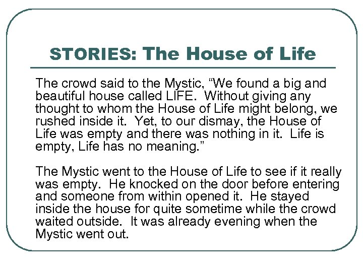 "STORIES: The House of Life The crowd said to the Mystic, ""We found a"
