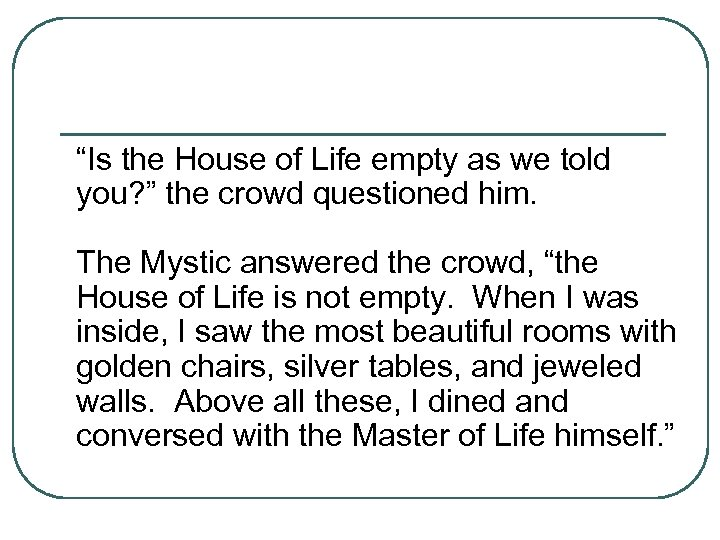 """Is the House of Life empty as we told you? "" the crowd questioned"