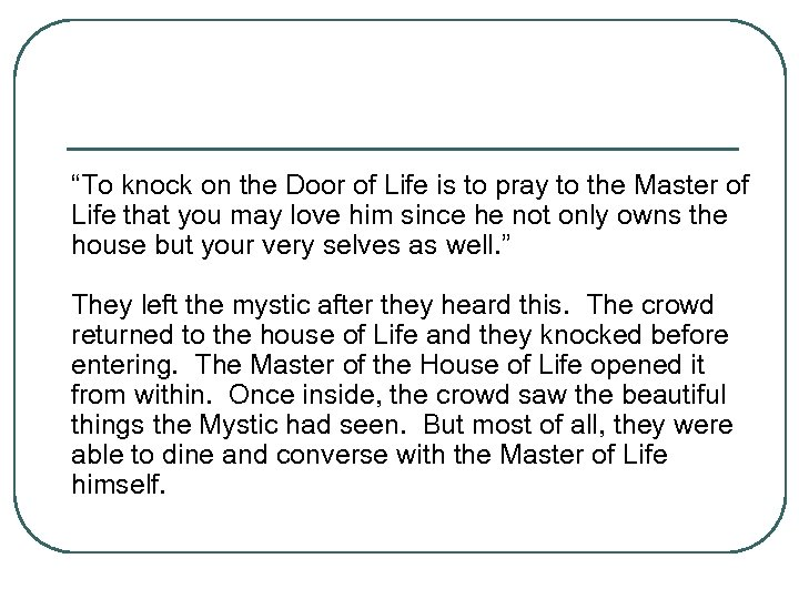 """To knock on the Door of Life is to pray to the Master of"