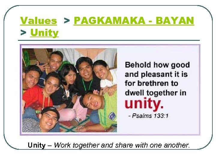 Values > PAGKAMAKA - BAYAN > Unity – Work together and share with one