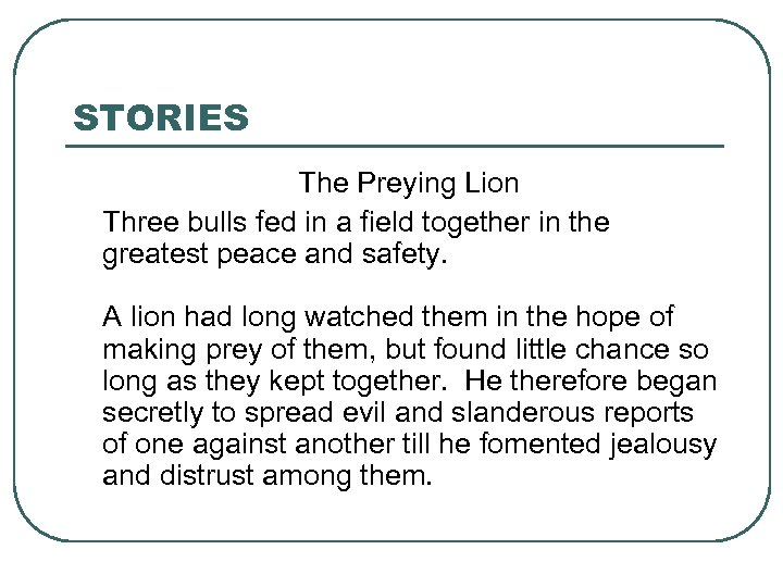 STORIES The Preying Lion Three bulls fed in a field together in the greatest