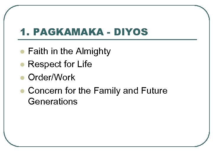 1. PAGKAMAKA - DIYOS l l Faith in the Almighty Respect for Life Order/Work