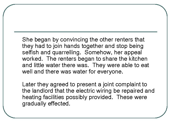 She began by convincing the other renters that they had to join hands together