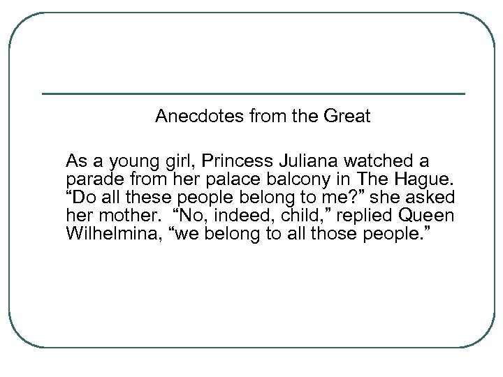 Anecdotes from the Great As a young girl, Princess Juliana watched a parade from
