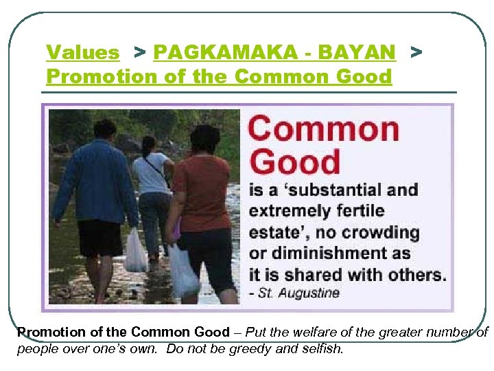 Values > PAGKAMAKA - BAYAN > Promotion of the Common Good – Put the