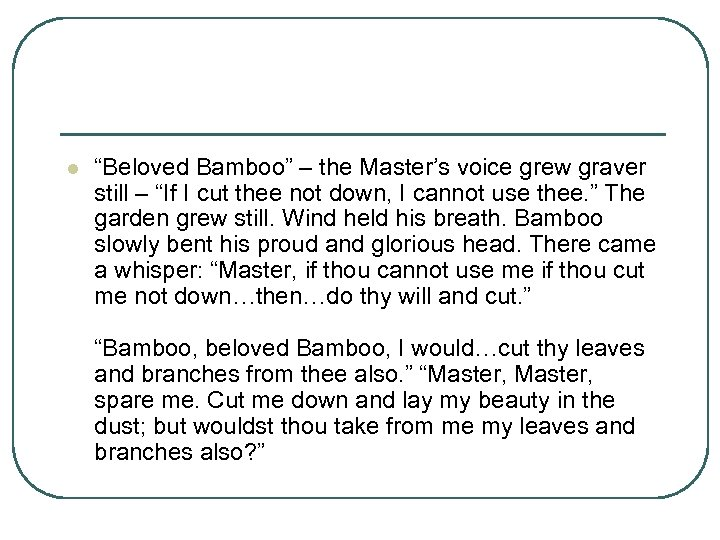 "l ""Beloved Bamboo"" – the Master's voice grew graver still – ""If I cut"