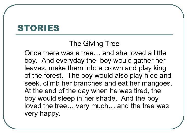 STORIES The Giving Tree Once there was a tree… and she loved a little