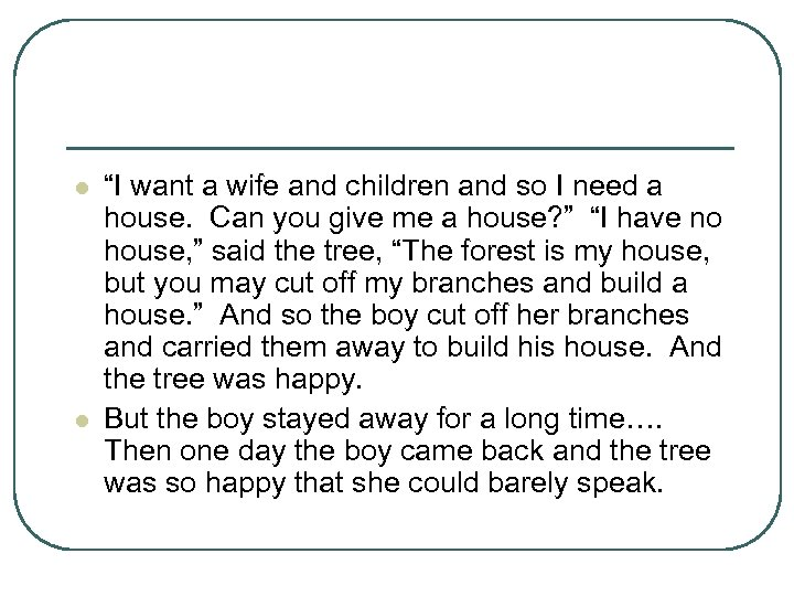 "l l ""I want a wife and children and so I need a house."