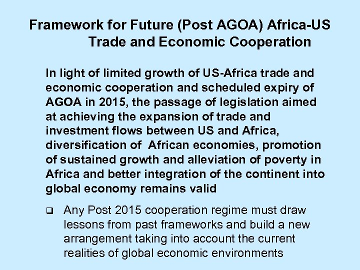 Framework for Future (Post AGOA) Africa-US Trade and Economic Cooperation In light of limited