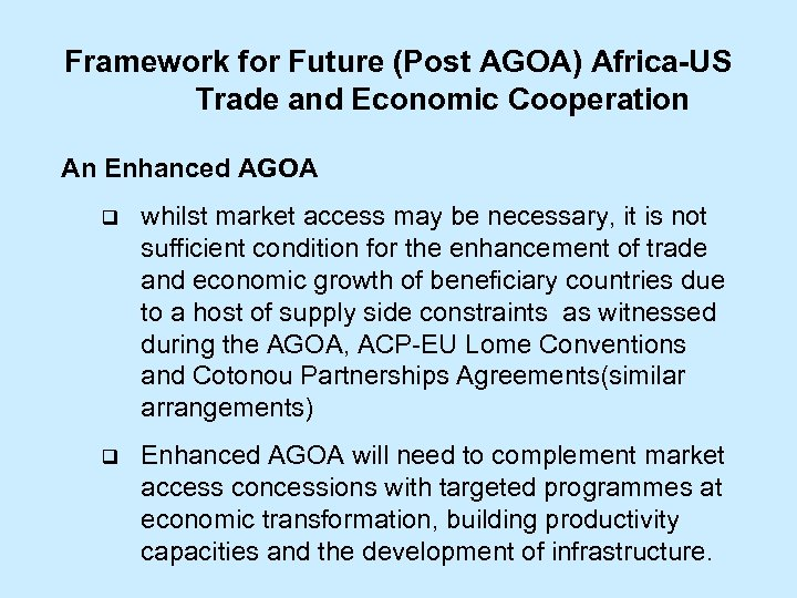 Framework for Future (Post AGOA) Africa-US Trade and Economic Cooperation An Enhanced AGOA q