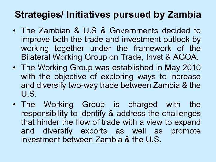 Strategies/ Initiatives pursued by Zambia • The Zambian & U. S & Governments decided