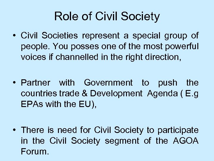 Role of Civil Society • Civil Societies represent a special group of people. You