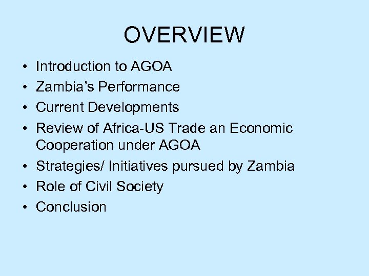 OVERVIEW • • Introduction to AGOA Zambia's Performance Current Developments Review of Africa-US Trade