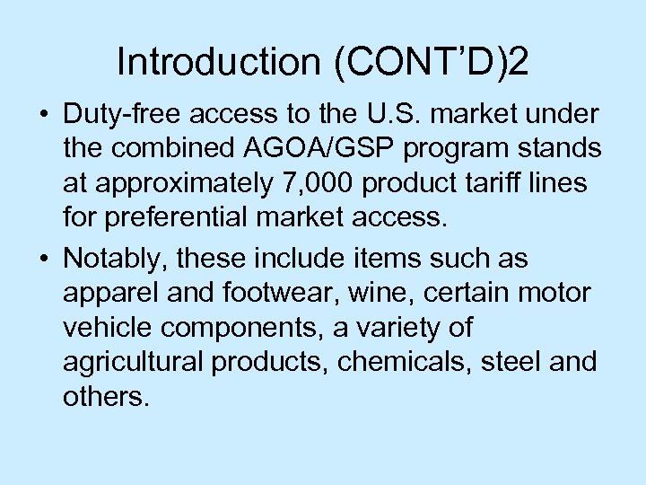 Introduction (CONT'D)2 • Duty-free access to the U. S. market under the combined AGOA/GSP
