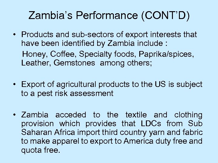 Zambia's Performance (CONT'D) • Products and sub-sectors of export interests that have been identified