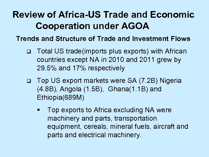 Review of Africa-US Trade and Economic Cooperation under AGOA Trends and Structure of Trade