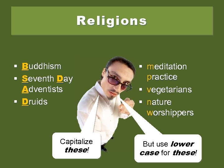 Religions § Buddhism § Seventh Day Adventists § Druids Capitalize these! § meditation practice