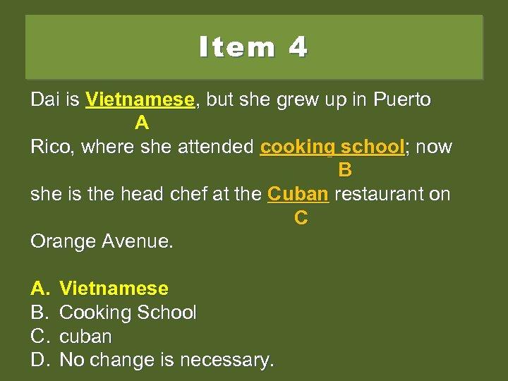 Item 4 Dai is vietnamese, , , but she grew up in Puerto Vietnamese