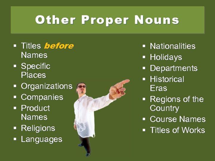 Other Proper Nouns § Titles before Names § Specific Places § Organizations § Companies