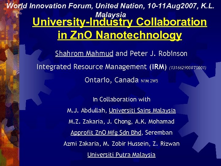 World Innovation Forum, United Nation, 10 -11 Aug 2007, K. L. Malaysia University-Industry Collaboration