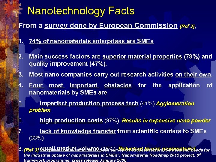 Nanotechnology Facts From a survey done by European Commission [Ref 3], 1. 74% of