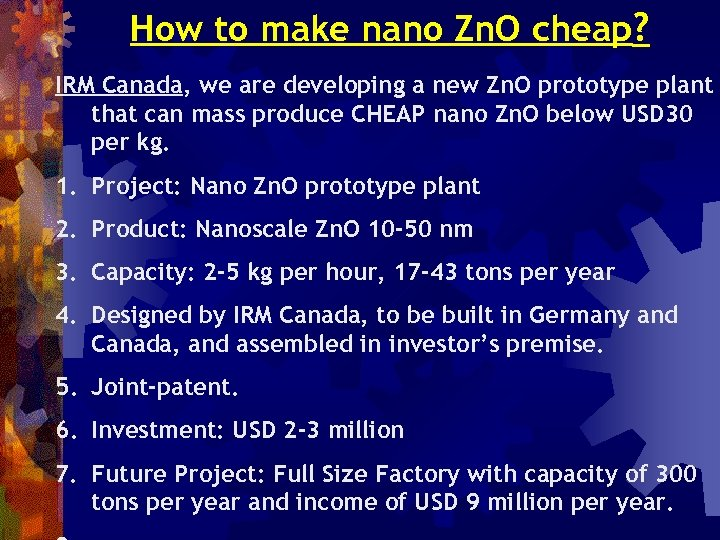 How to make nano Zn. O cheap? IRM Canada, we are developing a new