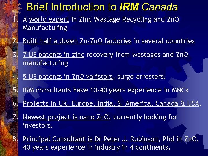 Brief Introduction to IRM Canada 1. A world expert in Zinc Wastage Recycling and