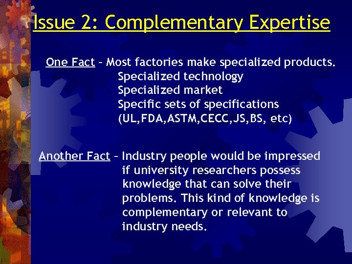 Issue 2: Complementary Expertise One Fact – Most factories make specialized products. Specialized technology