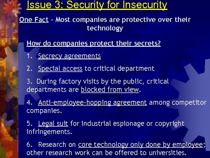 Issue 3: Security for Insecurity One Fact – Most companies are protective over their
