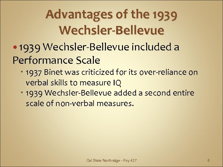 Theories of Intelligence II The Wechsler Scales Psy