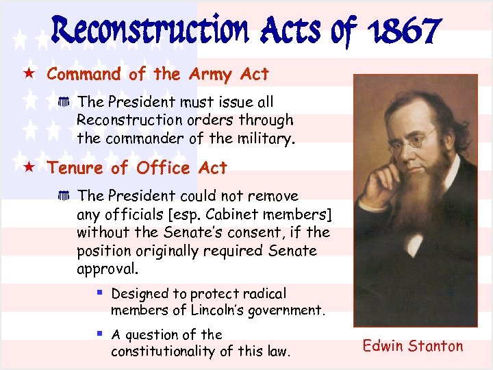 Reconstruction Acts of 1867 « Command of the Army Act * The President must