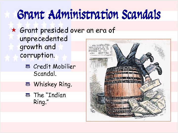 Grant Administration Scandals « Grant presided over an era of unprecedented growth and corruption.