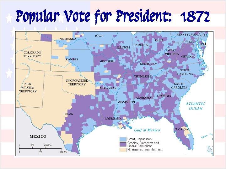 Popular Vote for President: 1872