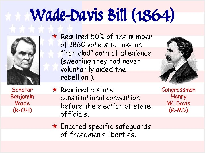 Wade-Davis Bill (1864) « Required 50% of the number of 1860 voters to take