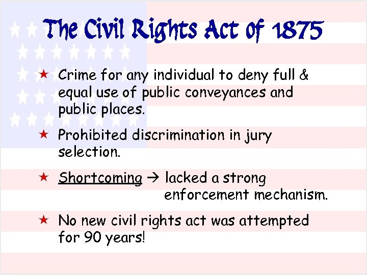 The Civil Rights Act of 1875 « Crime for any individual to deny full
