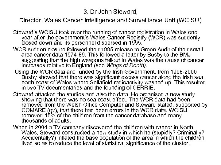 3. Dr John Steward, Director, Wales Cancer Intelligence and Surveillance Unit (WCISU) Steward's WCISU
