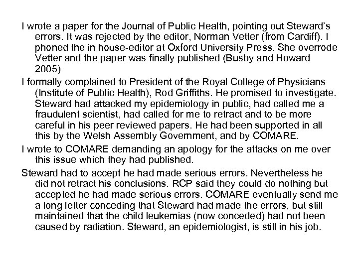 I wrote a paper for the Journal of Public Health, pointing out Steward's errors.