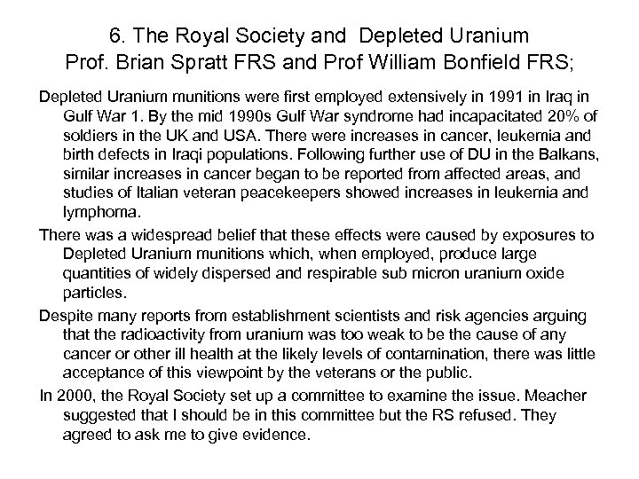 6. The Royal Society and Depleted Uranium Prof. Brian Spratt FRS and Prof William