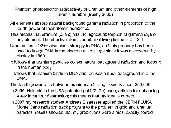 Phantom photoelectron radioactivity of Uranium and other elements of high atomic number (Busby 2005)