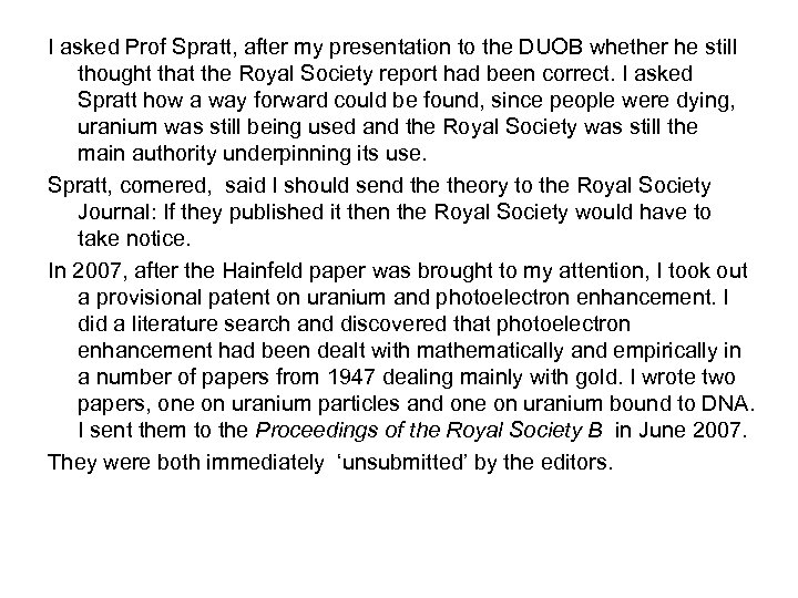 I asked Prof Spratt, after my presentation to the DUOB whether he still thought