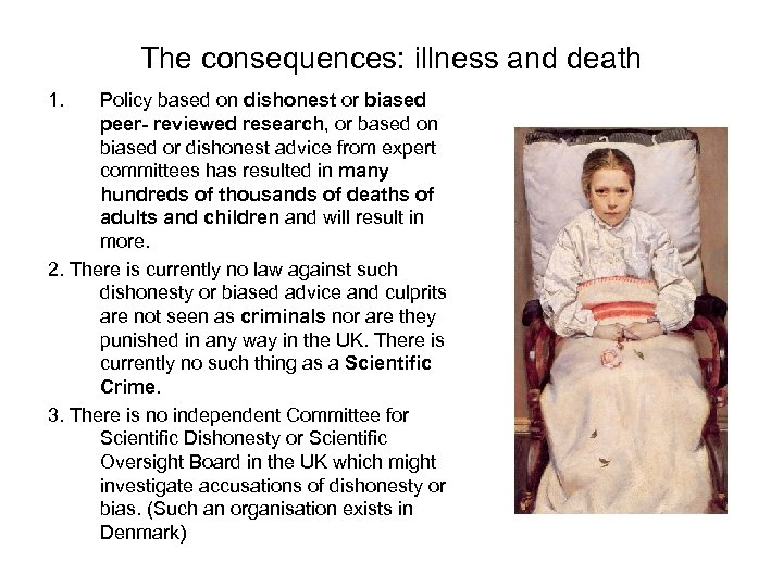 The consequences: illness and death 1. Policy based on dishonest or biased peer- reviewed