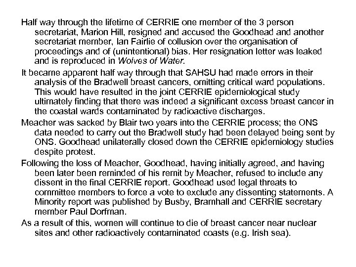 Half way through the lifetime of CERRIE one member of the 3 person secretariat,