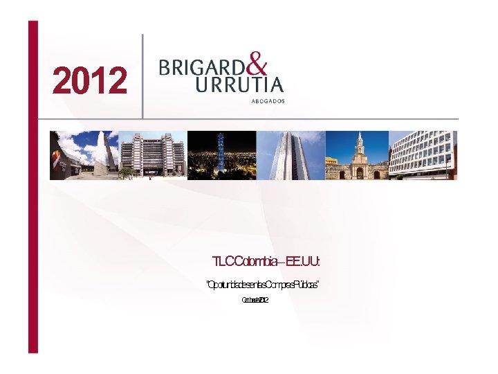 """2012 TLCColombia–EE. UU: """"Oportunidadesenlas. Compras. Públicas"""" Otb d 21 c r e 02 ue"""