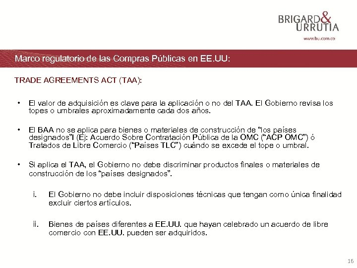 Marco regulatorio de las Compras Públicas en EE. UU: TRADE AGREEMENTS ACT (TAA): •