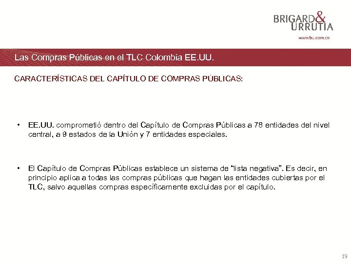 Las Compras Públicas en el TLC Colombia EE. UU. CARACTERÍSTICAS DEL CAPÍTULO DE COMPRAS