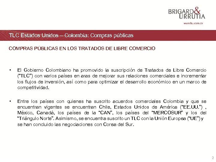 TLC Estados Unidos – Colombia: Compras públicas COMPRAS PÚBLICAS EN LOS TRATADOS DE LIBRE