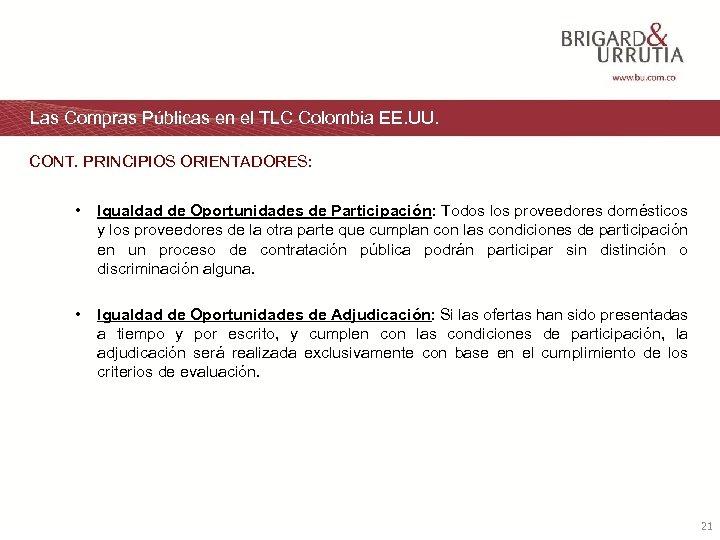 Las Compras Públicas en el TLC Colombia EE. UU. CONT. PRINCIPIOS ORIENTADORES: • Igualdad