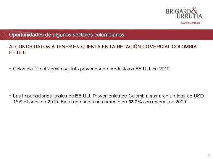 Oportunidades de algunos sectores colombianos ALGUNOS DATOS A TENER EN CUENTA EN LA RELACIÓN