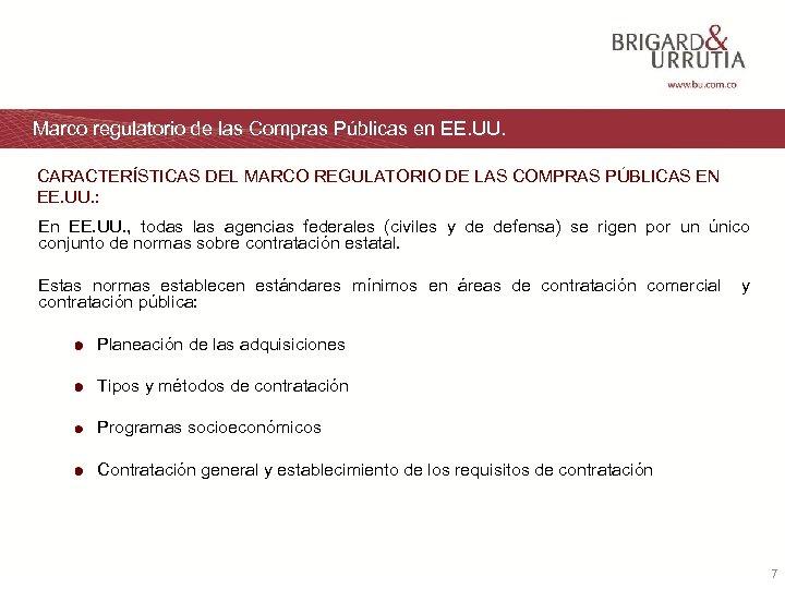 Marco regulatorio de las Compras Públicas en EE. UU. CARACTERÍSTICAS DEL MARCO REGULATORIO DE